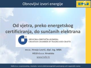 Od vjetra, preko energetskog certificiranja, do sun?anih elektrana