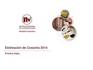 Estimaci�n  de  Cosecha 2014