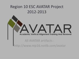 Region 10 ESC AVATAR Project  2012-2013
