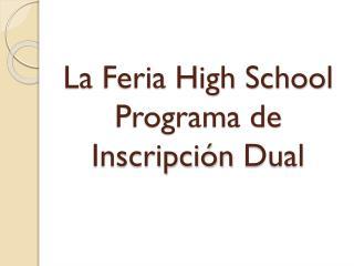La  Feria  High School Programa  de  Inscripción  Dual