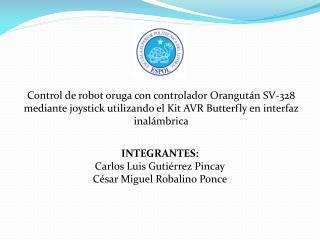 INTEGRANTES: Carlos Luis Gutiérrez  Pincay César Miguel  Robalino  Ponce
