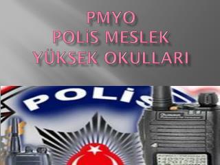 PMYO POLİS MESLEK YÜKSEK OKULLARI