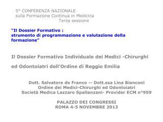 Dott. Salvatore de Franco -- Dott.ssa Lina Bianconi Ordine dei Medici-Chirurghi ed Odontoiatri