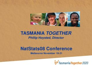 TASMANIA  TOGETHER Phillip Hoysted, Director