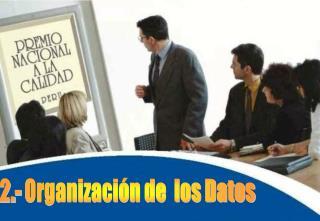 2 .- Organización de  los Datos