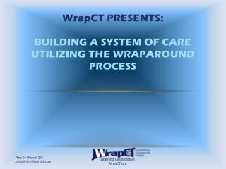 WrapCT Presents: BUILDING A SYSTEM OF CARE UTILIZING THE WRAPAROUND PROCESS