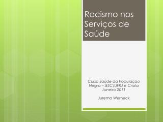 Racismo nos Servi�os de  Sa�de