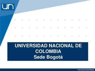 UNIVERSIDAD NACIONAL DE COLOMBIA  Sede Bogot�