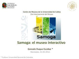 Samoga: el museo interactivo