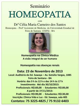 Seminário HOMEOPATIA com Drª  Célia Maria Carneiro dos Santos