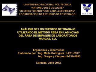 Ergonomía y Cibernética Elaborado por : Ing. Maite Rodríguez  II-E11-0917