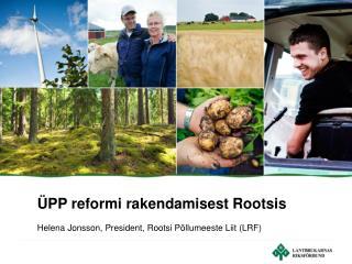 ÜPP reformi rakendamisest Rootsis
