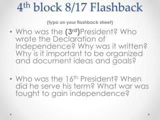 4 th  block 8/17 Flashback ( typo on your flashback sheet)
