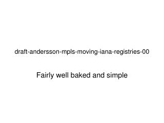 draft-andersson-mpls-moving-iana-registries-00