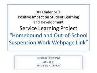 Penelope Power Paul LEED 6824 Dr. Gerald H.  Jarmon
