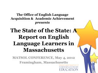 The State of the State: A Report on English Language Learners in Massachusetts