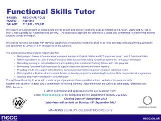Functional Skills Tutor BASED:   	REGIONAL ROLE  HOURS:   	Full-time SALARY:   	£16,000 - £22,000
