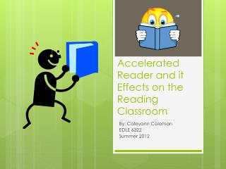 Accelerated  Reader  and  it Effects on the Reading  Classroom
