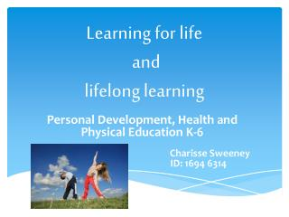Learning for life  and  lifelong learning