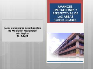 Áreas curriculares de la Facultad de Medicina. Planeación  estratégica. 2010-2012