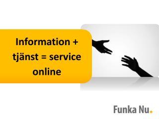 Information + tjänst = service online