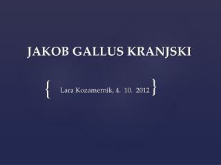 JAKOB GALLUS KRANJSKI