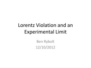 Lorentz Violation and an  E xperimental Limit