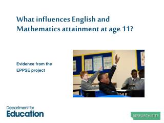 What influences English and Mathematics attainment at age 11?