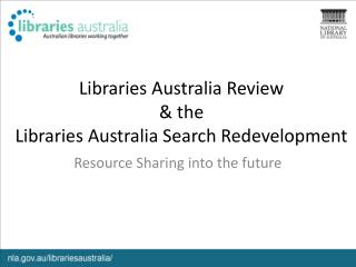 Libraries Australia Review & the Libraries Australia Search Redevelopment