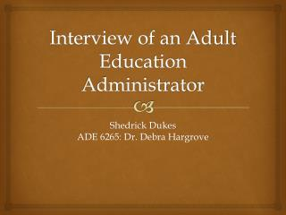 Interview of an Adult Education  Administrator
