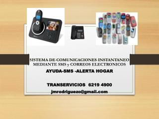 SISTEMA DE COMUNICACIONES INSTANTANEO MEDIANTE SMS y CORREOS ELECTRONICOS AYUDA-SMS -ALERTA HOGAR