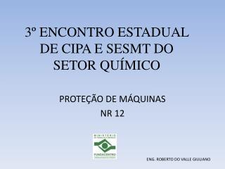 3� ENCONTRO ESTADUAL  DE CIPA E SESMT DO  SETOR QU�MICO