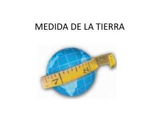 MEDIDA DE LA TIERRA