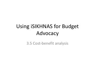 Using  iSIKHNAS  for Budget Advocacy