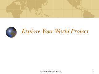 Explore Your World Project