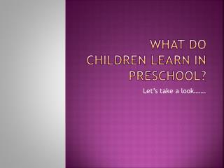 What do  children learn in preschool?