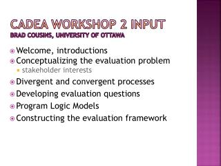 CaDEA  Workshop  2 Input Brad cousins, university of  ottawa