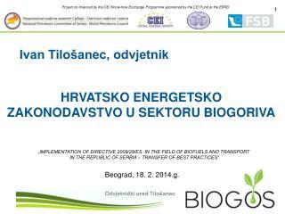 HRVATSKO ENERGETSKO ZAKONODAVSTVO U SEKTORU BIOGORIVA
