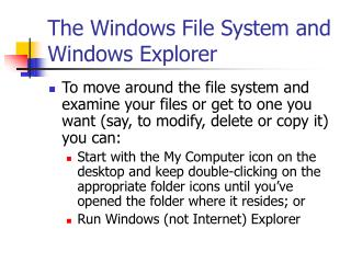 The Windows File System and Windows Explorer