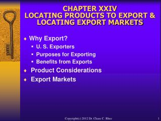 CHAPTER XXIV   LOCATING PRODUCTS TO EXPORT  LOCATING EXPORT MARKETS