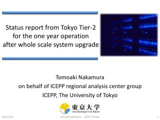 Status report from Tokyo  Tier-2 for  the one year  operation after  whole scale system upgrade