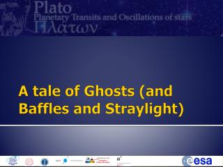 A tale of Ghosts (and Baffles and Straylight)