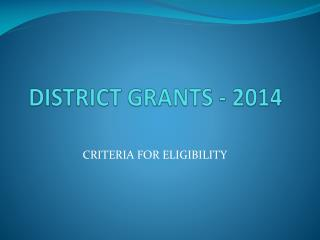 DISTRICT GRANTS - 2014