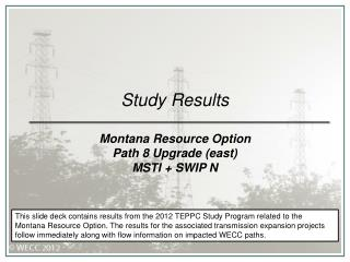 Study Results Montana Resource Option Path 8 Upgrade (east) MSTI + SWIP N