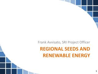 Regional Seeds and  Renewable  Energy