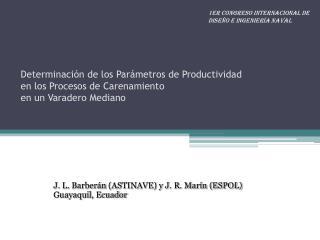 J. L.  Barberán  (ASTINAVE) y J. R. Marín (ESPOL) Guayaquil, Ecuador