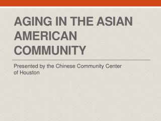 Aging in the Asian American Community