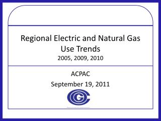 Regional Electric and Natural Gas Use Trends 2005, 2009, 2010