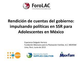 Rendición de cuentas del gobierno: impulsando políticas en SSR para Adolescentes en México