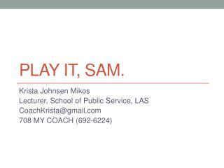 Play  it,  Sam.